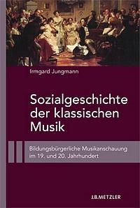 jungmann-sozialgeschichte-der-klassischen-musik