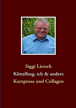 Siggi Liersch_Koettelbug_Book on demand