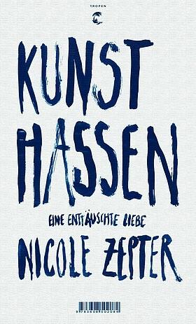 Nicole Zepter - Kunst hassen - Tropen Verlag - Cover