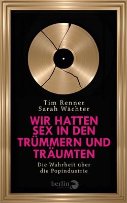 Wir hatten Sex in den Truemmern - Popindustrie - Berlin-Verlag - Cover