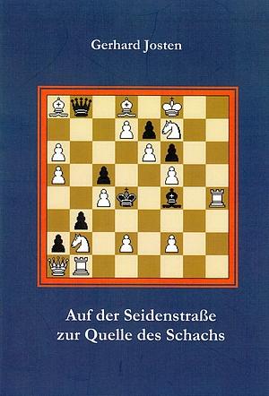 Auf der Seidenstrasse zur Quelle des Schachs - Cover - Gerhard Josten