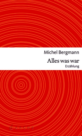 Michel Bergmann - Alles was war - Cover - Glarean Magazin