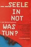 Berthold Rothschild: Seele in Not - was tun? Psychische Notsituationen verstehen, helfen und damit umgehen