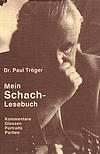 Paul Tröger - Mein Schach-Lesebuch
