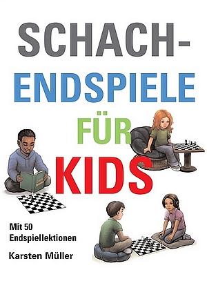Karsten Müller - Schach-Endspiele für Kids - Cover - Glarean Magazin