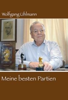 Wolfgang Uhlmann - Meine besten Partien - Cover - Glarean Magazin